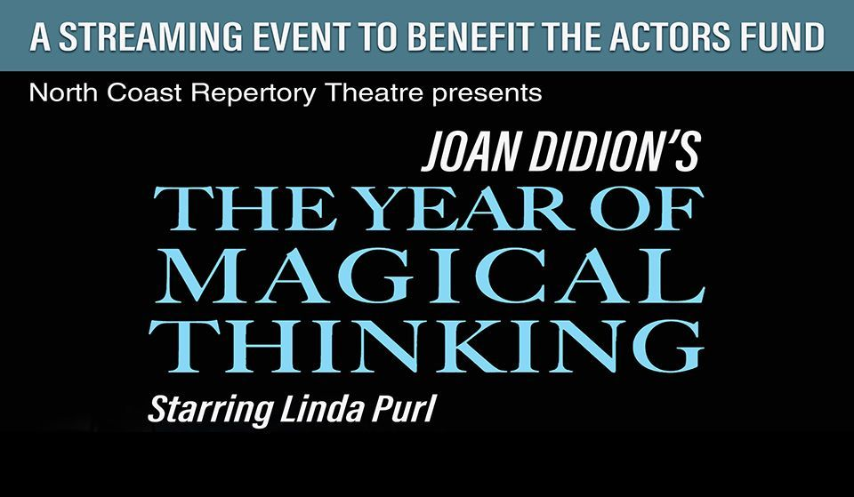 Text on black background: The Year of Magical Thinking Starring Linda Purl
